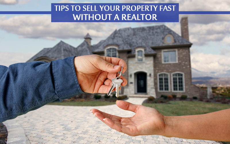 Sell Your Property Fast Without a Realtor